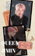 Queen 👑 | Book 1 | Jimin X Reader | Jimin FF | ✔️Complete | Under Editing, by M1sha00