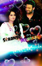 Strange Marriage  by anushkashettyfan