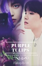 Purple Tulips 💜💐 (Vhope Love Story) by Voper9495