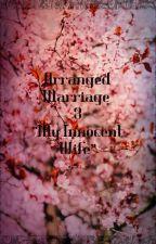 "Arranged Marriage 3 ""My Innocent Wife"" by vijis_2706"