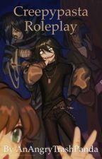 {we open, date: May 21}Creepypasta roleplay  by AnAngryTrashPanda