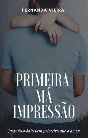 Primeira Má Impressão by fernandavs_