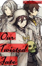 Our Twisted Fate by ninasweet998