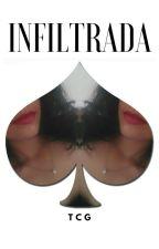 INFILTRADA by THECRAZYGIRL10