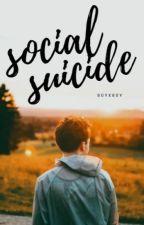 Social Suicide (BxB) by xxxtempestxxx