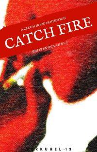 Catch Fire × Calum Hood || ✓ cover