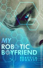 My Robotic Boyfriend by Emelradine