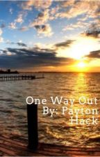 The Way Out by paytonhack