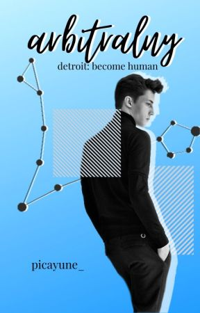 ❝ARBITRALNY❞ -【DETROIT: BECOME HUMAN】 by picayune_
