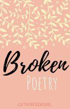 Broken Poetry by cutiemessygurl