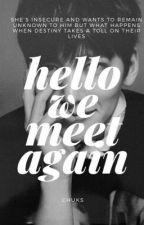 Hello!we meet again by chuki_94