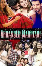 Arranged Marriage ~Pyaar Ki Ek Nayi Kahaani~ by CutieAditi