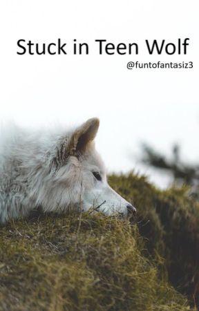 Stuck in Teen Wolf by funtofantasiz3