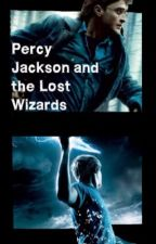 Percy Jackson and the Lost Wizards. *2* by waywardsolace
