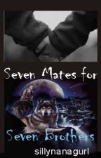 Seven mates for seven brothers by sillynanagurl