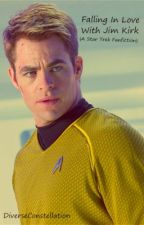 Falling In Love With Jim Kirk by DiverseConstellation