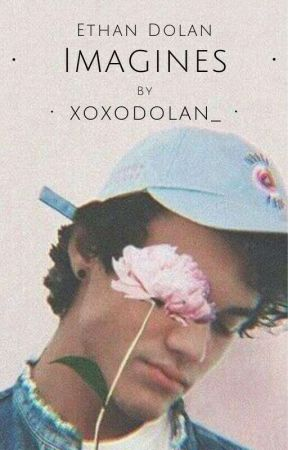 Ethan Dolan Imagines by xoxodolan_