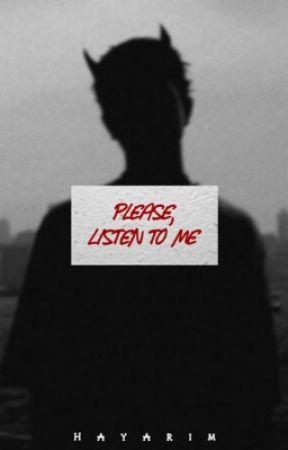 [1] Please, listen to me.. | XIAOJUN ✔️ by hayarim