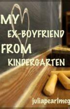 My Ex-Boyfriend From Kindergarten by juliapearlmeg