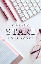 Start Your Novel by cndelo