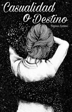 Casualidad o destino by ReginaLM7