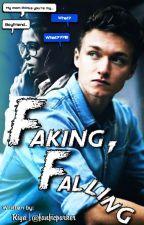Faking, Falling | Harrison Osterfield x Reader ✔️ by fanficparker