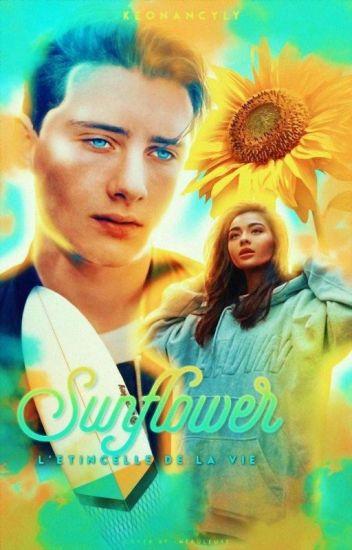 Sunflower : L'étincelle de la vie
