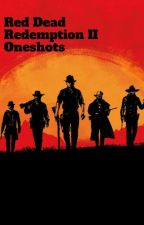 Red Dead Redemption II One Shots by unrulybipanic