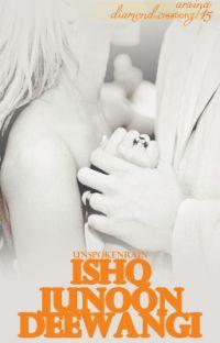 Ishq Junoon Deewangi [Fanfiction] ✓ cover