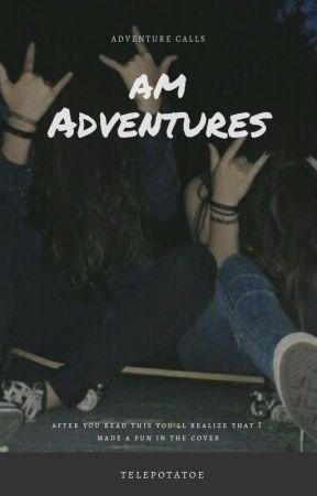AM Adventures by callmeidiosyncratic