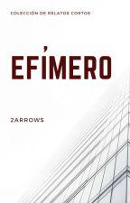 Efímero by 2arrows