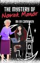 The Mystery of Novak Manor - An Eleanor and Lydia Mystery by eacomiskey