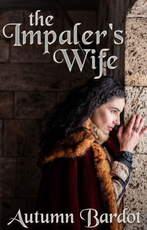 THE IMPALER'S WIFE by AutumnBardot