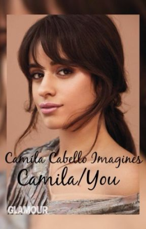 Camila Cabello Imagines by CamilaIsABabe