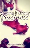 Keeping it strictly Business (Completed) cover