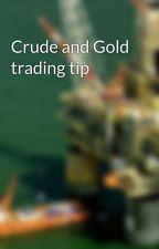 Crude and Gold trading tip by ShreejiMcx