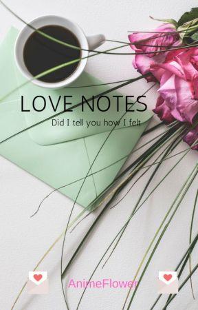 Love Notes by AnimeFlower