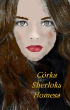 Córka Sherlocka Holmesa by RoxennSnape