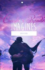Crush x Reader IMAGINES    pt. 2 by doritea_