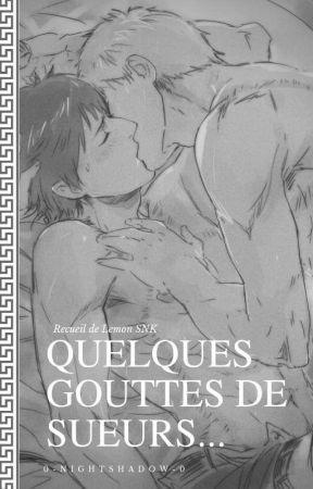 Quelques Gouttes de Sueur...       [Recueil de Lemons] by 0-NightShadow-0