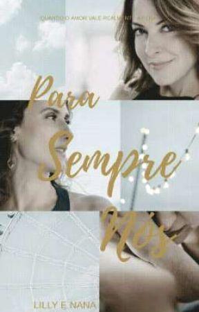 Para Sempre Nós - Romance Pana  by lillylopes