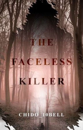 |THE FACELESS KILLER| by Chido_10bell