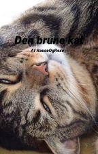 Den Brune Kat by RauseOgRexe