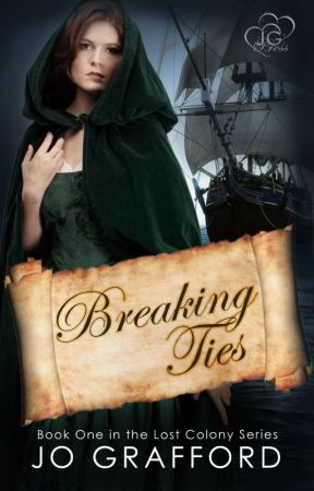 Breaking Ties (Lost Colony Series #1) by JoGrafford