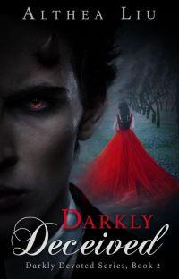 Darkly Deceived (Darkly Devoted Series, Book 2) cover