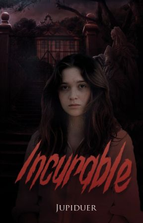 Incurable by jupiduer