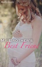 My Brother's Best Friend by Mollydx3