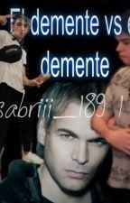 El demente vs El demente by Sabriii_1891
