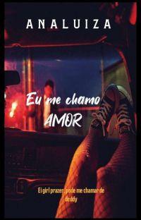 EU ME CHAMO AMOR ( Livro 1 ) cover