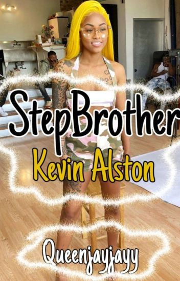 Stepbrother ~ Kevin Alston
